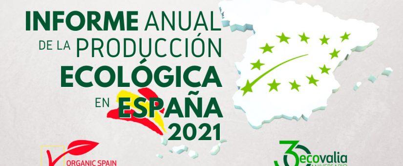 Ecovalia presenta el Informe Anual de la Producción Ecológica en España 2021